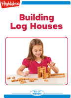 Building Log Houses - Highlights for Children