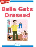 Bella Gets Dressed - Highlights for Children