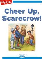Cheer Up Scarecrow! - Marianne Mitchell