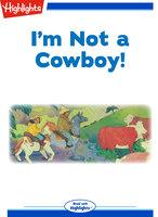 I'm Not a Cowboy! - Jimmy Lumpkin