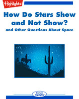 How Do Stars Show and Not Show? and Other Questions About Space - Highlights for Children