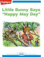 "Little Bunny Says ""Happy May Day"" - Highlights for Children"