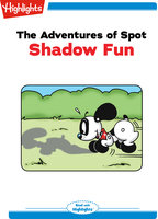 The Adventures of Spot: Shadow Fun - Highlights for Children
