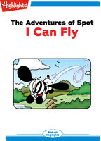 The Adventures of Spot: I Can Fly - Marileta Robinson