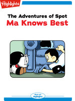 The Adventures of Spot: Ma Knows Best - Marileta Robinson