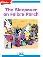 The Sleepover on Felix's Porch - Highlights for Children