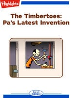 The Timbertoes: Pa's Latest Invention - Marileta Robinson