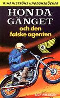 Honda-gänget och den falske agenten - Ulf Nilsson