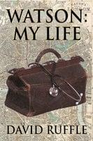 Watson: My Life - David Ruffle