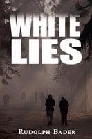 White Lies - Rudolph Bader