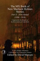 The MX Book of New Sherlock Holmes Stories - Part X - 2018 Annual (1896-1916) - David Marcum