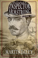 The Casebook of Inspector Armstrong - Volume 2 - Martin Daley