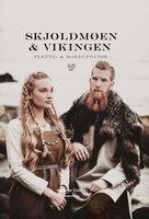 Skjoldmøen og vikingen - Annette Collin