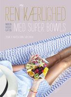 Ren selvkærlighed med super bowls - Martin Bonde Mogensen, Zennie Bonde Mogensen