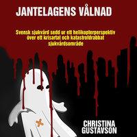 Jantelagens vålnad - Svensk sjukvård sedd ur ett helikopterperspektiv över ett krisartat och katastrofdrabbat sjukvårdsområde - Christina Gustavson