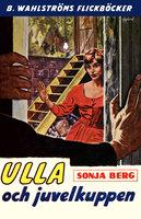 Ulla och juvelkuppen - Sonja Berg