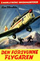 Den försvunne flygaren - Sven Wernström