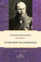 Letters from the Underworld - Fyodor Dostoevsky