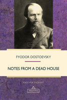 Notes from a Dead House - Fyodor Dostoevsky