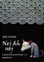 Nej åh nej - Jon Fosse