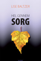 Hel gennem sorg - Lise Baltzer