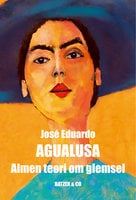Almen teori om glemsel - Jose Eduardo Agualusa