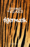 Tigermælk - Stefanie de Velasco