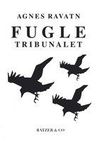 Fugletribunalet - Agnes Ravatn