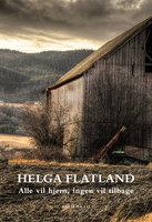 Alle vil hjem, ingen vil tilbage - Helga Flatland
