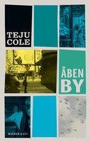 Åben by - Teju Cole