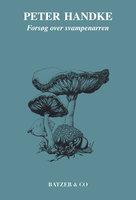 Forsøg over svampenarren - Peter Handke
