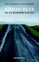 Sommerlys, og så kommer natten - Jón Kalman Stafánsson