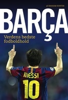 Barca - Verdens bedste fodboldhold - Graham Hunter