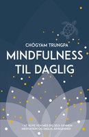 Mindfulness til daglig - Chögyam Trungpa