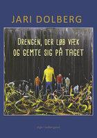 Drengen, der løb væk og gemte sig på taget - Jari Dolberg