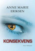 Konsekvens - Anne Marie Eriksen