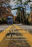 Fra Murmansk til Messina - Peter Døssing