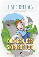 DRENGEN, DER SKIFTEDE JOB - Else Cederborg