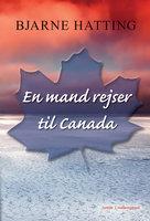 En mand rejser til Canada - Bjarne Hatting