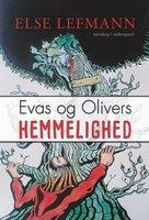 Evas og Olivers hemmelighed - Else Lefmann