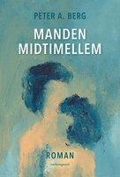 Manden midtimellem - Peter A. Berg