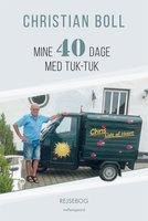 Mine 40 dage med tuk-tuk - Christian Boll