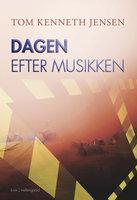 Dagen efter musikken - Tom Kenneth Jensen