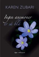 Ingen anemoner er så blå - Karen Zubari