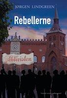 REBELLERNE - Jørgen Lindgreen