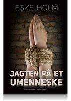 Jagten på et umenneske - Eske Holm