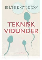 TEKNISK VIDUNDER - Birthe Gyldion