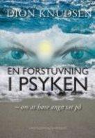 EN FORSTUVNING I PSYKEN - om at have angst tæt på - Dion Knudsen