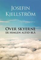 Over skyerne er himlen altid blå - Josefin Kjellström