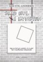 SKID HUL I KUNSTEN - Kim Stig Andersen